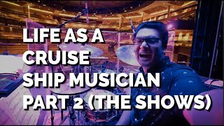 Life As a Cruise Ship Musician!! Part 2 (Show Montage)