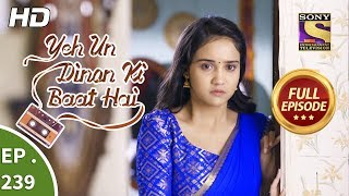 Yeh Un Dinon Ki Baat Hai - Ep 239 - Full Episode - 2nd August, 2018