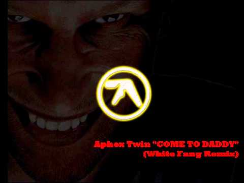 Aphex Twin - Come to daddy (White Fang Remix)