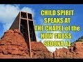 Amazing CLASS A EVP - Chapel of the Holy Cross - Sedona AZ