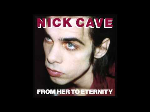 Nick Cave & The Bad Seeds - From Her To Eternity (Full Album, 2010 Remaster)