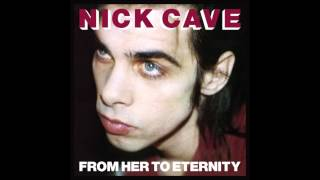 Watch Nick Cave  The Bad Seeds From Her To Eternity video