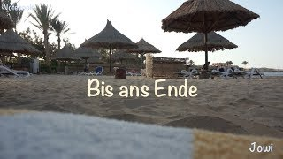 Bis ans Ende || Jowi