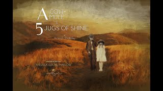 A Mule + A Cow & 5 Jugs Of Shine Audiobook Movie Trailer by Vanilla Palm Films