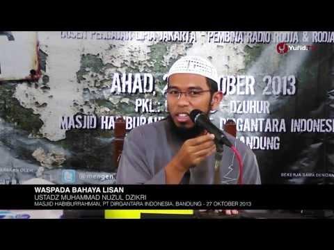 Pengajian Agama Islam: Mewaspadai Bahaya Lisan - Ustadz Muhammad Nuzul Dzikri, Lc.