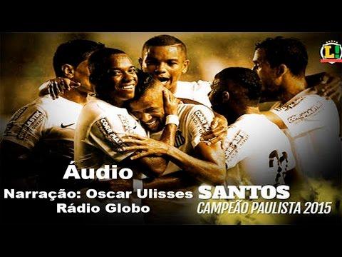 Santos 2 (4) x (2) 1 Palmeiras - Narração: Oscar Ulisses, Rádio Globo 03/05/2015