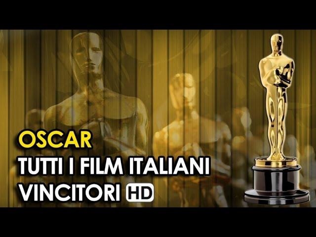 Oscar al miglior film straniero - Tutti i Film Italiani Vincitori (2015) HD