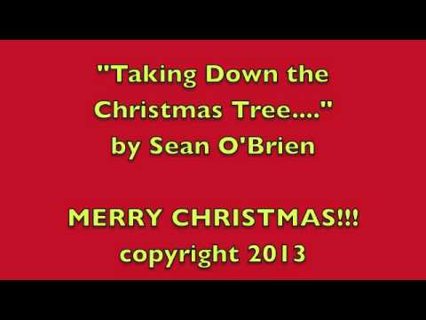 taking down the christmas tree copyright 2013 sean o 39 brien all rights reserved youtube. Black Bedroom Furniture Sets. Home Design Ideas