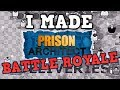 I Made Prison Architect Battle Royale. What Could Go Wrong?