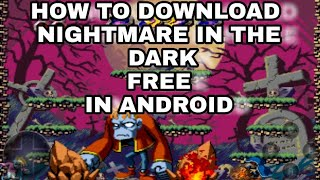 Easy step to download nightmare in the dark for Android easy step to download metal slug