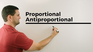 Proportional, Antiproportional, Dreisatz, Zuordnung, Hilfe in Mathe | Mathe by Daniel Jung