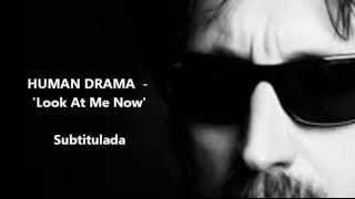 HUMAN DRAMA 'Look At Me Now' -- Traducida
