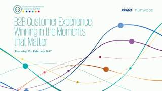 WEBINAR: B2B Customer Experience: Winning in the Moments that Matter