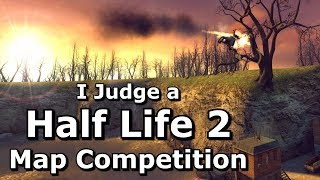 I Judge a Half Life 2 Custom Map Competition