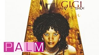 Gigi: Gold & Wax [Full Album]