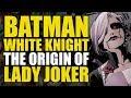 The Origin Of Lady Joker Batman White Knight Part 4 mp3