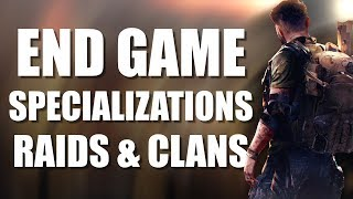 The Division 2 | End Game, Specializations, Raids & Clans