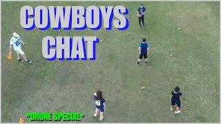 COWBOYS CHAT *DRONE SPECIAL PT2*: Quick Live - Cowboys Discussion; MCF Football Practice & More!!!