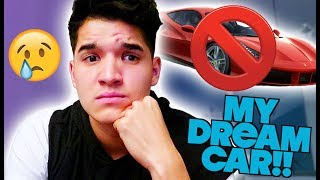 THEY TOOK AWAY MY DREAM CAR!