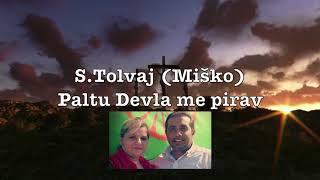 S.Tolvaj (Miško) Paltu Devla me pirav