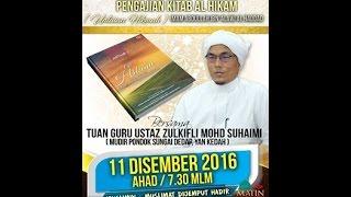 Kuliah Maghrib Kitab Al Hikam bersama Tuan Guru Ustaz Zulkifli Mohd Suhaimi ( 11 DIS 2016 )