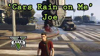 GTA V - 'Cars Rain on Me' Joe