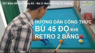 [bida8.vn] Ngày 003   Bài 3 - Retro Bi Chủ Đi 2 Băng