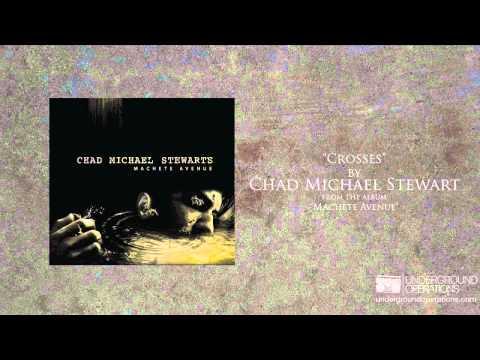 Chad Michael Stewart - Crosses