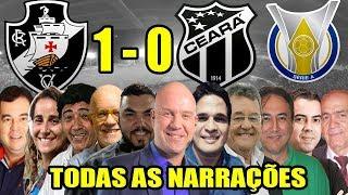 Todas as narrações - Vasco 1 x 0 Ceará / Brasileirão 2019