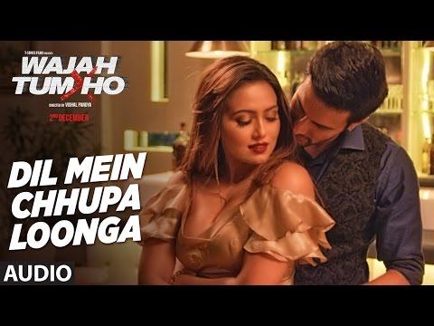 Dil Mein Chhupa Loonga Full  Video Song| Wajah Tum Ho | Armaan Malik, Tulsi Kumar | Meet Bros