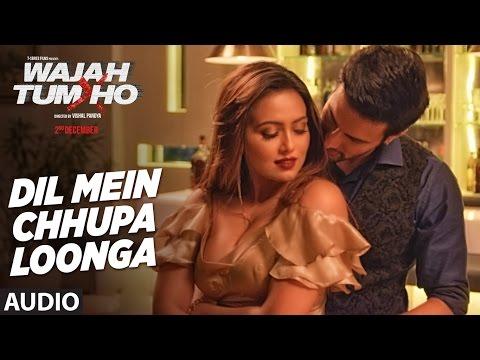 Dil Mein Chhupa Loonga Full  Video Song| Wajah Tum Ho | Armaan Malik, Tulsi Kumar | Meet Bros