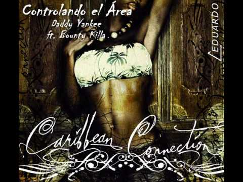 Controlando el Area - Daddy Yankee ft. Bounty Killa