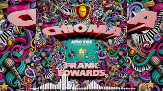 CHIOMA AFRO (AUDIO) - FRANK EDWARDS
