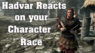 Skyrim Special Edition: Hadvar reactions on your character race