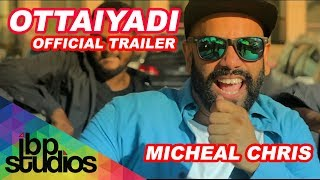 Ottaiyadi Micheal Chris [Official Trailer]