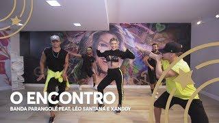 O Encontro - Banda Parangolé Ft. Léo Santana e Xanddy | Lore Improta - Coreografia