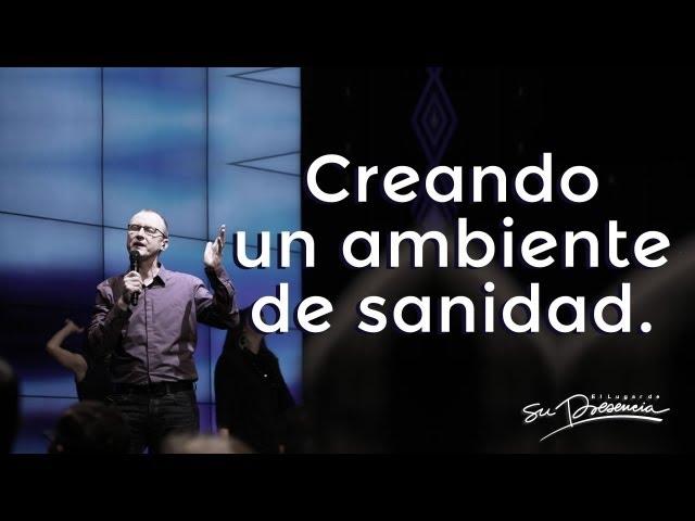 Creando un ambiente de sanidad - Pastor Andrés Corson - 27 Febrero 2013