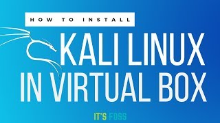 How to Install Kali Linux in VirtualBox on Windows [2019]