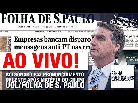AO VIVO: BOLSONARO SE PRONUNCIA APÓS MATÉRIA DO GRUPO UOL/FOLHA DE SP: WHATSAPP, FAKE NEWS E HAVAN