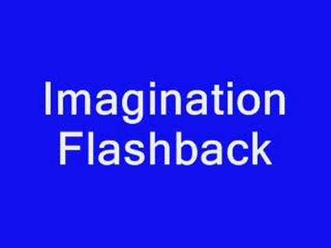 Imagination Flashback