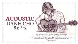 download musica NHỮNG BẢN ACOUSTIC GẮN LIỀN VỚI THẾ HỆ 8X - 9X ĐỜI ĐẦU