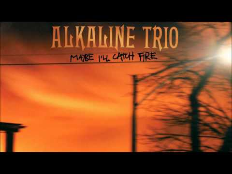 Alkaline Trio - Maybe I'll Catch Fire