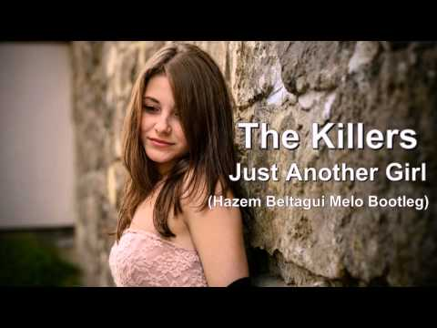 The Killers - Just Another Girl (hazem Beltagui Melo Bootleg) Hd video