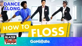 How To Floss - Blazer Fresh | GoNoodle