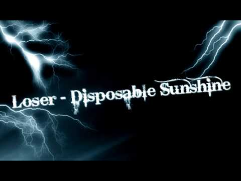 Loser - Disposable Sunshine