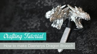 How to make Daenerys Dragon Brooch Season 7 from Game of Thrones | Naoko Cosplay |