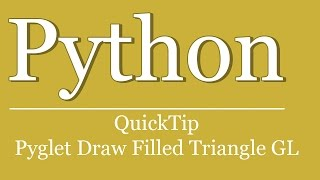 QuickTip #401 - Python Pyglet Tutorial - Draw Filled Triangle OpenGL | Vertices