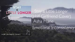 Stay a Little Longer (Cover) - Asha Marie