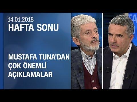 Mustafa Tuna'dan Ankara için çok önemli açıklamalar - Hafta Sonu 14.01.2018 Pazar