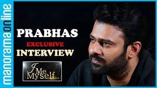 Prabhas on SS Rajamouli, Baahubali 2, Mohanlal | Exclusive interview | I Me Myself | Manorama Online